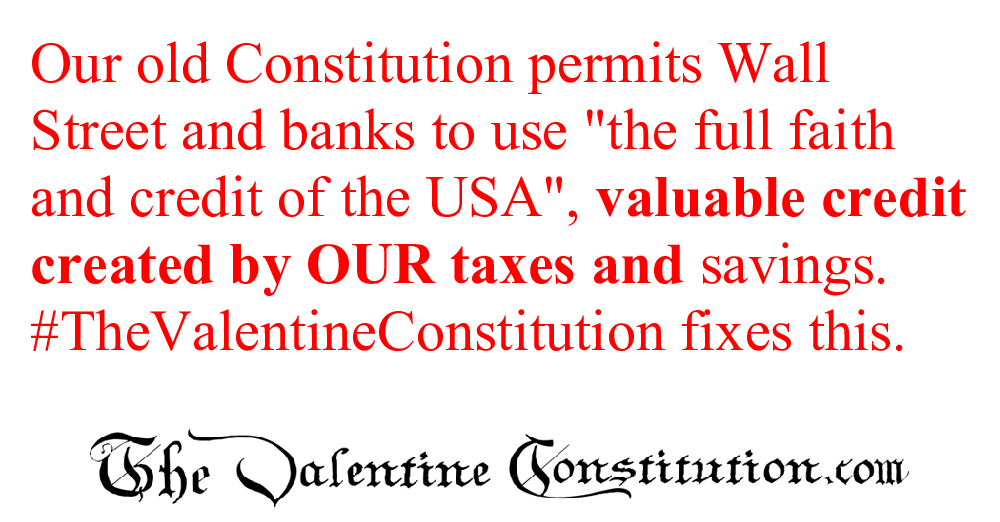 CONSTITUTIONS > WHAT'S WRONG with our CONSTITUTION? > Banking and Wall Street