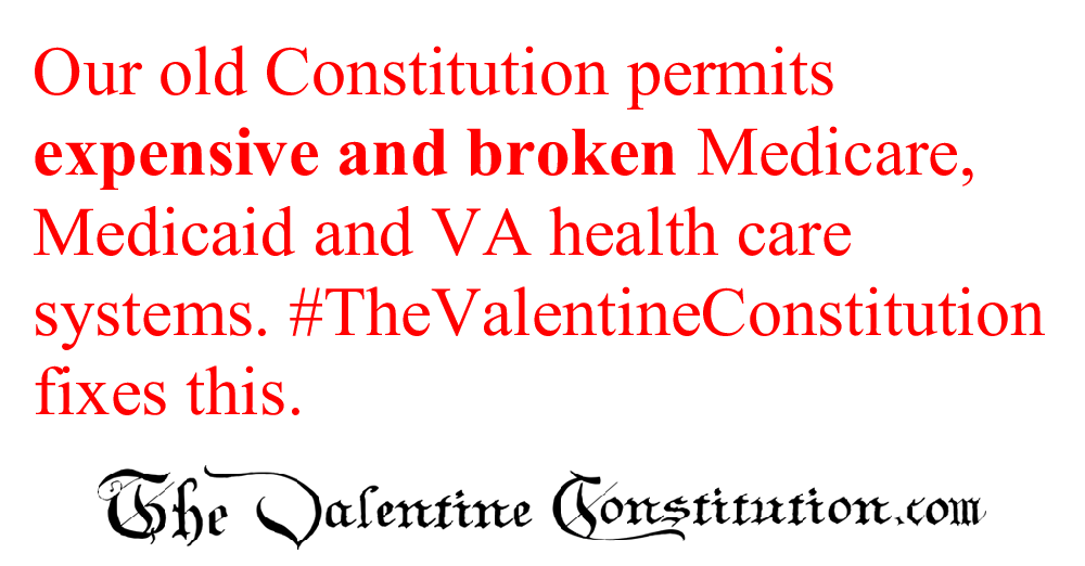 CONSTITUTIONS > WHAT'S WRONG with our CONSTITUTION? > Health Care
